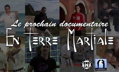 le prochain documentaire en terre martiale